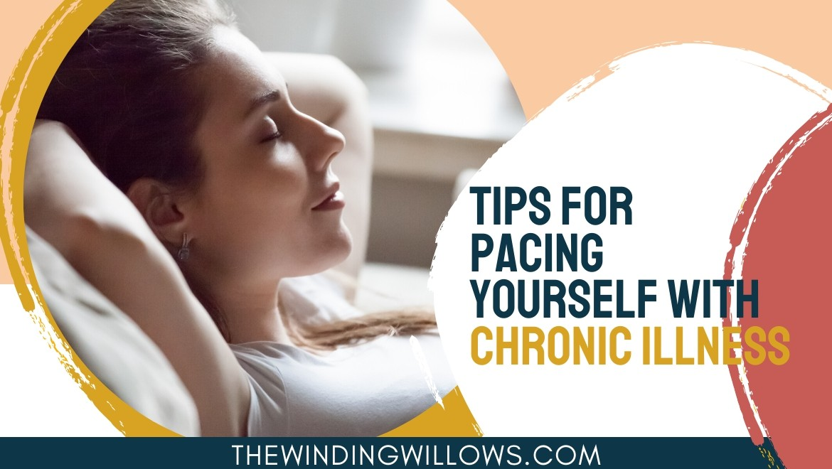 pace yourself with chronic illness